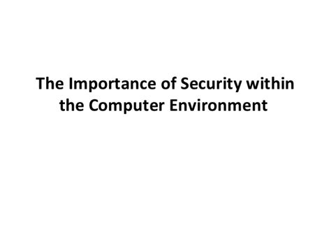 the importance of alarms the importance of security within the computer environment