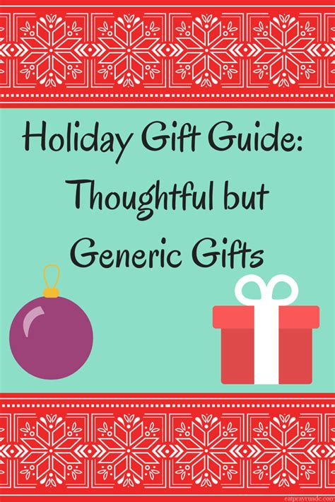 holiday gift guide generic but thoughtful gifts eat