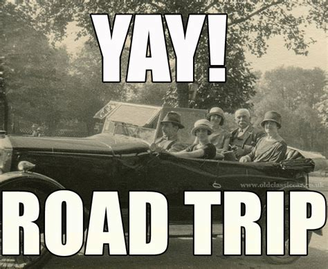 Road Trip Memes - motoring related memes featuring old cars