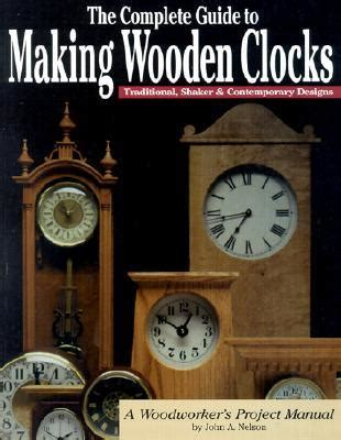 complete guide  making wooden clocks traditional