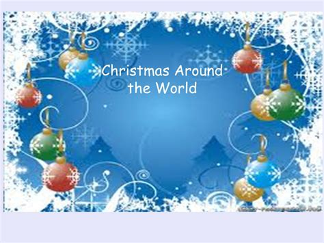 Christmas Around The World  Ppt Download