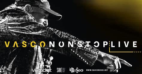 Vendita Biglietti Vasco Nuova Disponibilit 224 Di Biglietti Vascononstop Live