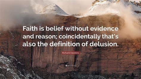 richard dawkins quote faith  belief  evidence