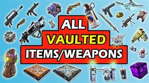 vaulted weaponsitems  fortnite battle royale