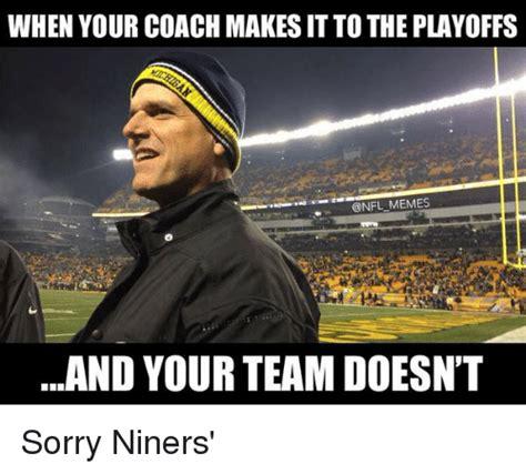 Niners Memes - 25 best memes about playoffs nfl playoffs nfl memes