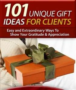 Client Appreciation New Report fers 101 Unique Gift