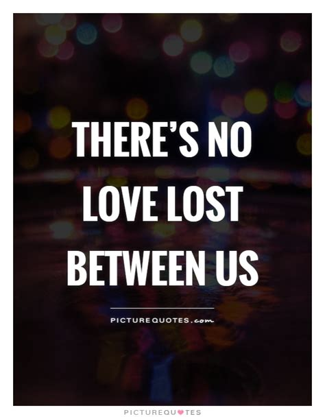 lost love quotes lost love sayings lost love picture