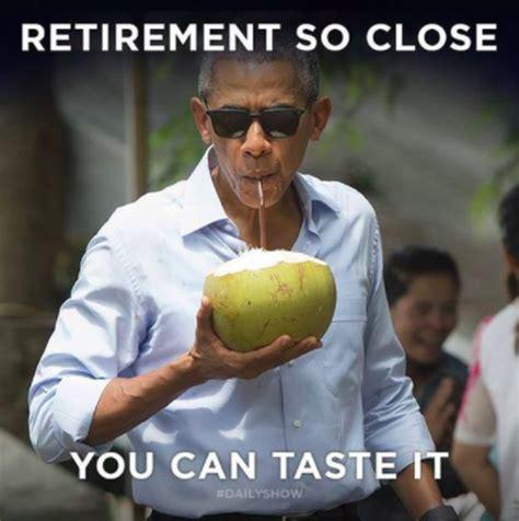 Funny Retirement Memes - retirement hilarious barack obama memes pictures cbs news
