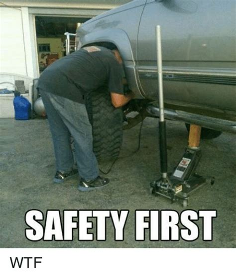 Funny Safety Memes - safety first wtf wtf meme on sizzle