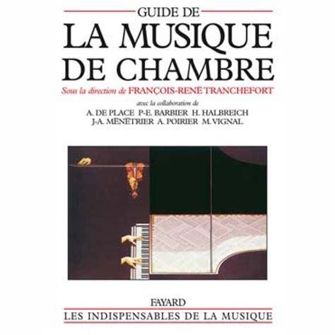 la musique de chambre guide de la musique de chambre
