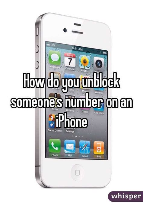how to unblock someone on your iphone how do you unblock someone s number on an iphone whisper