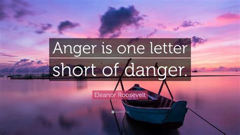 eleanor roosevelt quote anger   letter short