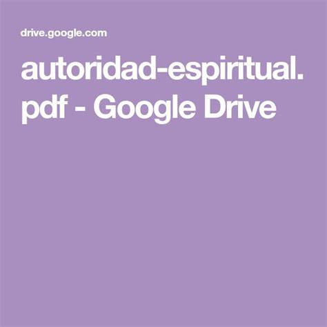 ¿quieres convertir un archivo pdf a un documento de word? autoridad-espiritual.pdf - Google Drive en 2020 | Libros de autoayuda, Libros cristianos pdf ...