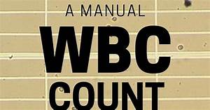 How To Perform A Manual White Blood Cell Count Using A