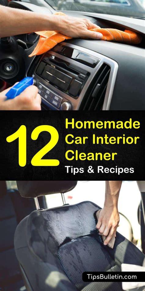 homemade car interior cleaner recipes  tips