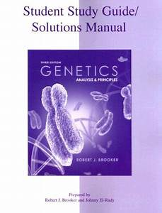 Genetics   Analysis And Principles By Robert J  Brooker