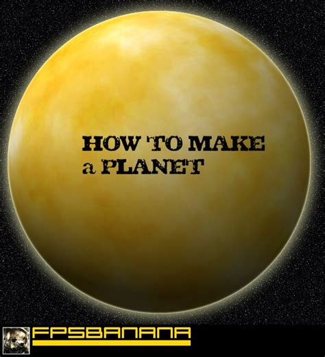 Create Your Own Planet  Gamebanana Tutorials