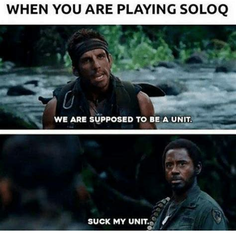 You Suck Meme - when you are playing soloq we are supposed to be a unit suck my unit meme on sizzle