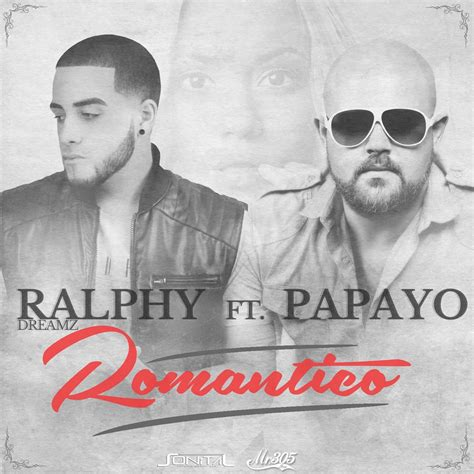 ralphy dreamz ft papayo romantico lamezcla