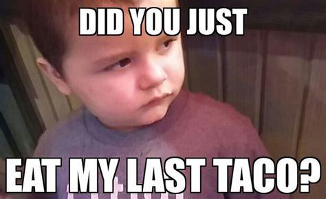Taco Tuesday Meme - taco meme tacos pinterest funny tacos and meme