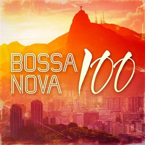 Bossa Nova 100 (CD1) - mp3 buy, full tracklist