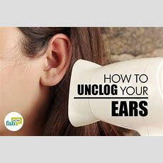 How To Unclog Ears In Less Than 5 Seconds  Fab How