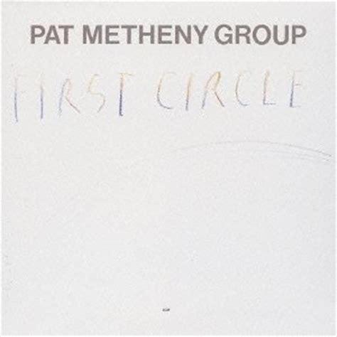 pat metheny circle pat metheny circle