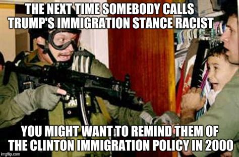 Immigration Memes - clinton s immigration policy imgflip