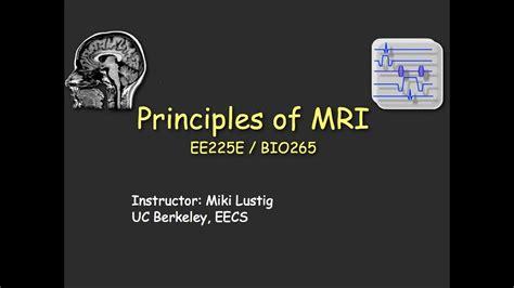 introduction lecture eeebio principles  mri uc