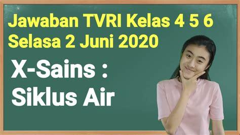 Belajar dari tvri kelas 1 3 edisi 20 april 2020 hari senin. Kunci Jawaban TVRI Kelas 4-5-6 SD Selasa 2 Juni 2020 - YouTube
