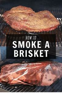 Want To Learn How To Smoke A Brisket  It Doesn U0026 39 T Have To