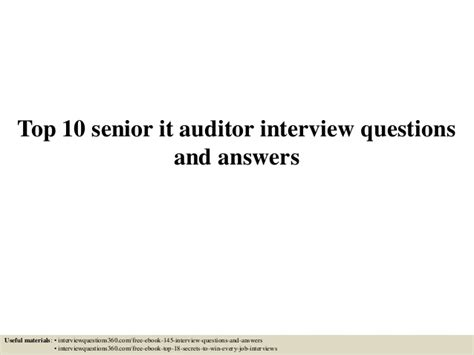 Audit Questions And Answers by Top 10 Senior It Auditor Questions And Answers