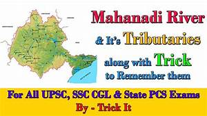 Mahanadi River and It's Tributaries along with Trick to ...