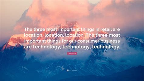 """Jeff Bezos Quote: """"The three most important things in ..."""