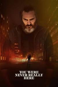 You Were Never Really Here (2017) - Cast & Crew — The ...