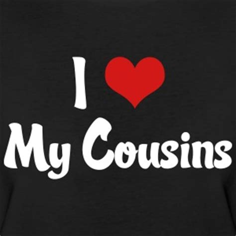 my cousin s cousin t shirts spreadshirt
