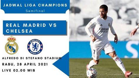 Prediksi Skor Real Madrid vs Chelsea di Semifinal Liga ...