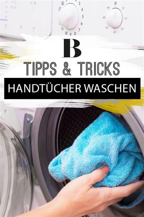 badewanne richtig sauber bekommen handt 252 cher waschen tipps und tricks haushalt handt 252 cher waschtipps und w 228 sche