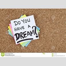 Do You Have A Dream  Business Question Phrase Note Stock