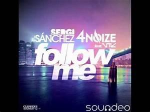 Sergi Sánchez & 4NOIZE - FOLLOW ME - Máxima Fm RADIO EDIT ...