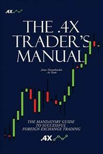 The  4x Trader U0026 39 S Manual  The Mandatory Guide To Successful