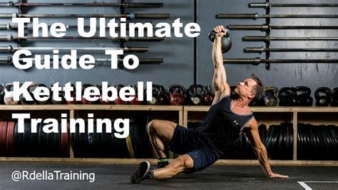 kettlebell training ultimate guide rdellatraining strength workout ll learn body
