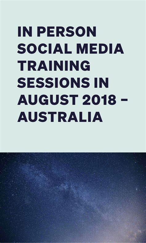 In Person Social Media Training Sessions in August 2018 ...