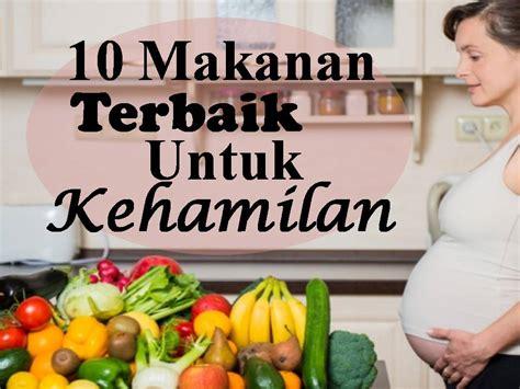 Tips Penjagaan Kandungan Awal Kehamilan 10 Makanan Terbaik Untuk Kehamilan Vitamin Sihat