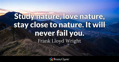 frank lloyd wright study nature love nature stay close