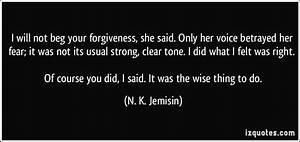 Begging For Forgiveness Quotes  Quotesgram