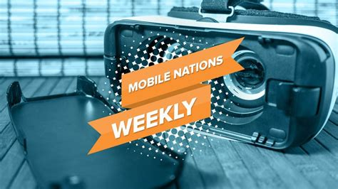 mobile nations weekly a winter android central