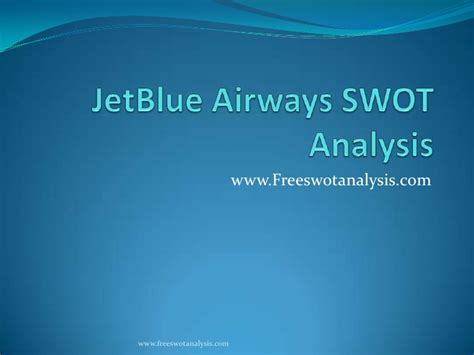 And Blue Analysis by Jet Blue Swot Analysis