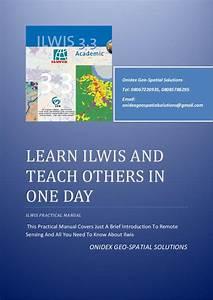 Ilwis Manual  Ilwis Practical  Ilwis Guide  Onidex Geo