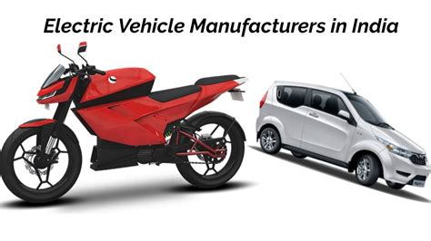 Electric Vehicle Manufacturers by Top 10 Electric Vehicle Manufacturers In India